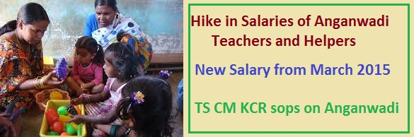 Hike in Salaries of Anganwadi Teachers and Helpers, Increased Salary  of Anganwadi from 1st March 2015