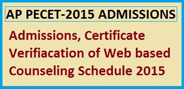 AP PECET 2015 Admissions Notification, Web Counseling, Certificate Verification ,       AP PECET 2015 Web Counseling, Certificate Verification appecet.apsche.ac.in