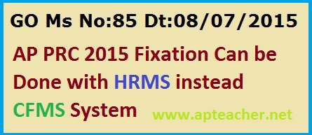 GO 85 AP PRC 2015 Pay Fixation with HRMS Latest Instructions