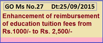 TS GO 27 Education Tuition Fee  Enhancement Rs.1000/- to Rs 2500/-, 10th Pay Revision Commission Recommendations Enhancement of Education Tuition Fee