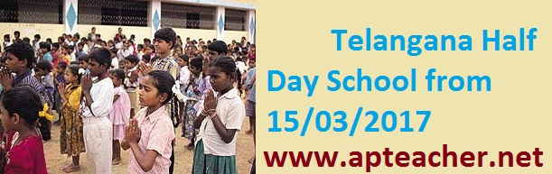 TS Half day schools from 15th March, 8 am to 12.30 pm