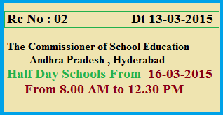 Rc No 02 Half Day Schools from 16th March 2015 From 8.00 AM to 12.30 PM