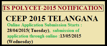 TS POLYCET-2015 Notification, Schedule, Admissions, TS CEEP-2015 Notification, Eligibility, Timetable
