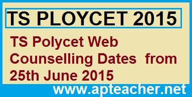 TS POLYCET 2015 Web Counselling Dates Schedule TS CEEP 2015, TS POLYCET 2015 Web Counselling from 25th June 2015