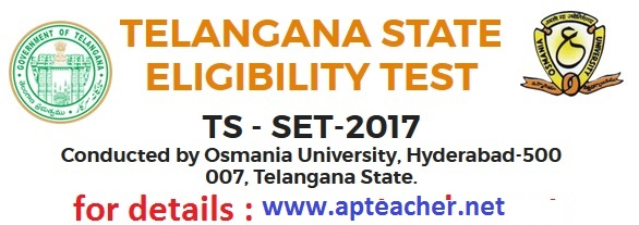 TS SET 2017 : Telangana State – State Eligibility Test 2017(TS-SET-2017), Apply Online